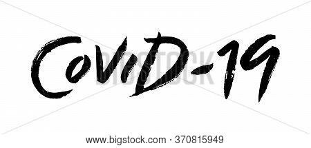 Brushpen Lettering Covid-19. Official Name For Coronavirus Disease. Title For Dangerous Respiratory,