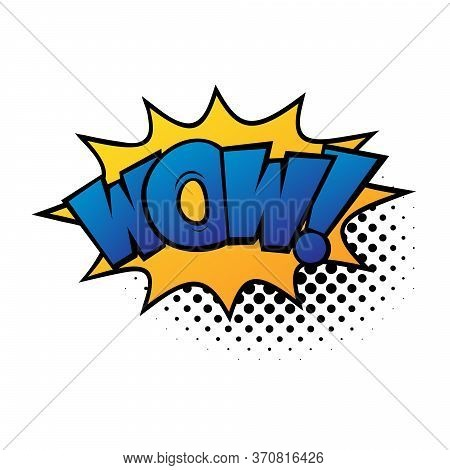 Comic Lettering Wow. Comic Speech Bubble With Emotional Text Wow. Vector Bright Dynamic Cartoon Illu