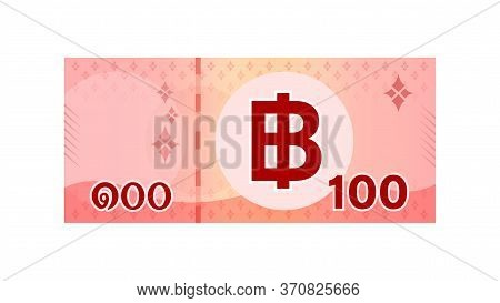 100 Baht Banknote Money Thai Isolated On White, Thai Currency One Hundred Thb, Money Thailand Baht,