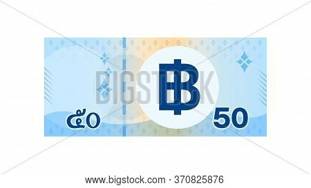 50 Baht Banknote Money Thai Isolated On White, Thai Currency Fifty  Thb, Money Thailand Baht, Illust