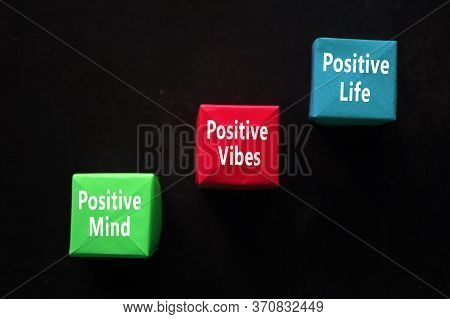 Mental Inspirational Quote - Positive Mind, Positive Vibes, Positive Life. With Words Of  Colorful O