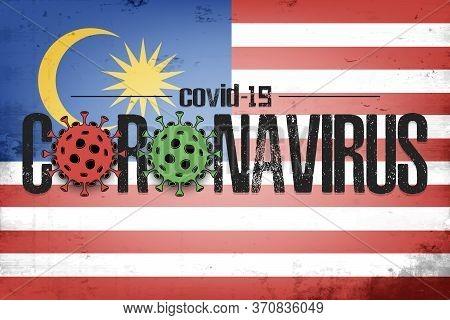 Flag Of Malaysia With Coronavirus Covid-19. Virus Cells Coronavirus Bacteriums Against Background Of