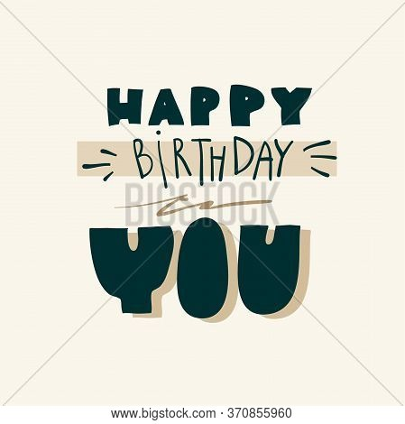 Hand Drawn Vector Stock Flat Abstract Graphic Happy Birthday Illustrations Card With Handwritten Tex
