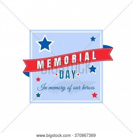 War Memorial Day Flat Color Vector Badge. American Memorial Holiday. National United States Freedom