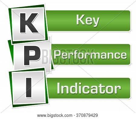 Kpi - Key Performance Indicator Text Written Over Green Grey Background.
