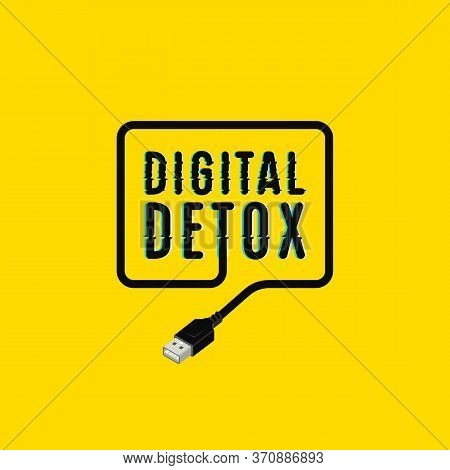 Digital Detox Poster. Text With Glitch Effect And Usb Connector In Isometric Style