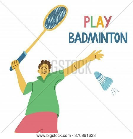 Play Badminton. A Single Player Holding A Badminton Racket And A Flying Shuttlecock. Great Sport Pos