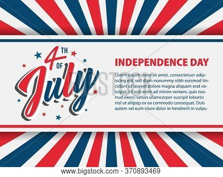 4th Of July Independence Day Lettering Typography Vector Background. Illustration For Usa National H