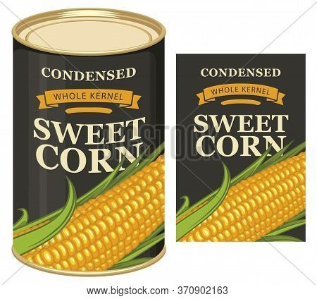 Sweet Corn Label And Tin Can With This Label. Label Design With A Corn Cob And Inscriptions On The B