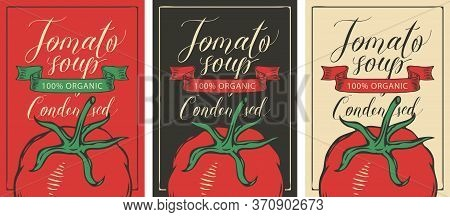 Labels For A Condensed Tomato Soup In Retro Style. Set Of Vector Labels Or Banners For Organic Tomat