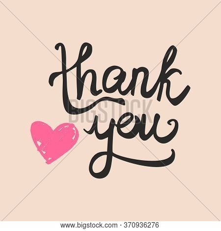 Thank You Handwritten Inscription. Hand Drawn Pastel Vector Card With Pink Heart.