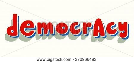 Democracy. United States Independence Day Greeting Card Design Element. American Patriotic Illustrat