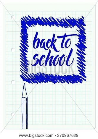 Hand Drawn Vector Brush Lettering Back To School Words In Square Strokes Frame And A Pencil Over Che