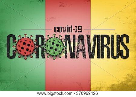 Flag Of Cameroon With Coronavirus Covid-19. Virus Cells Coronavirus Bacteriums Against Background Of