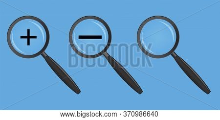 Vector Magnifying Glass Icon. A Set Of Loops With Zoom Plus And Minus. Sign Of Increase And Decrease