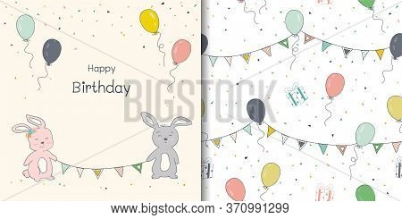 Happy Birthday Card And Seamless Pattern,hand Drawn Colorful Balloons,cute Bunny,confetti With Bunti