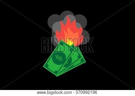 Dollar Bills On Fire,burning Dollar Bills .conceptual Vector Illustration In Flat Style Design.isola