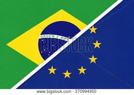Republic Of Brazil And European Union Or Eu, Symbol Of Two National Flags From Textile. Relationship