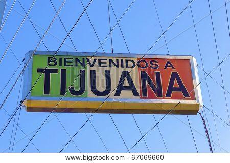 Welcome To Tijuana, Mexico