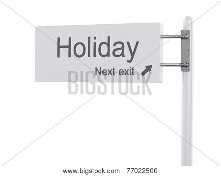 3D Illustration. Highway Sign, The Next Exit Holiday. Isolated On White.