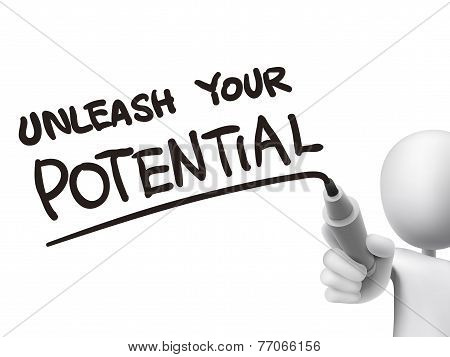 Unleash Your Potential Words Written By 3D Man