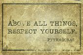 Above all things respect yourself - ancient Greek philosopher Pythagoras quote printed on grunge vintage cardboard poster
