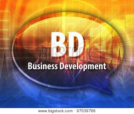 word speech bubble illustration of business acronym term BD Business Development