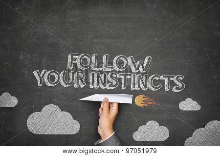 Follow your instincts concept