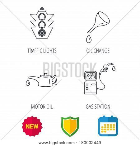 Motor oil change, traffic lights and gas station icons. Petrol station linear sign. Shield protection, calendar and new tag web icons. Vector