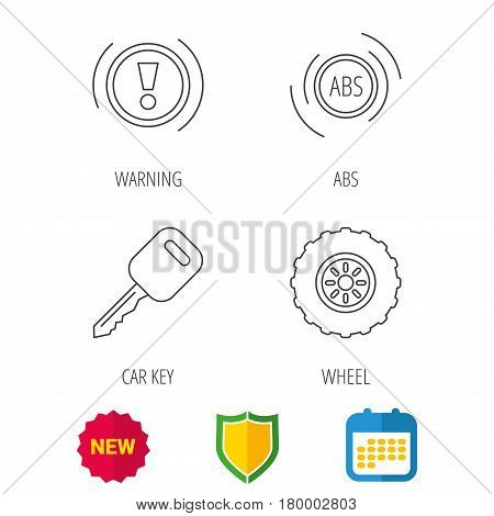Car key, abs and wheel icons. Warning ABS, attention linear signs. Shield protection, calendar and new tag web icons. Vector