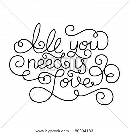 Hand lettering All you need is Love. Vector illustration for your design