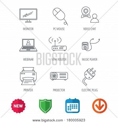 Printer, wi-fi router and projector icons. Monitor, video chat and webinar linear signs. Electric plug, pc mouse and music player icons. New tag, shield and calendar web icons. Download arrow. Vector