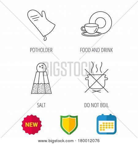 Salt, potholder and food, drink icons. Do not boil linear sign. Shield protection, calendar and new tag web icons. Vector