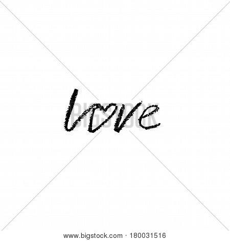 Love. Hand drawn romantic phrase. Chalk texture illustration. Chalk calligraphy. Romantic Valentines day card.