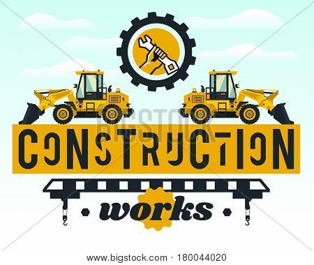 Illustration on the theme of the construction works. Construction machinery. Special equipment. Lettering on the isolated background. Front-end loader, logo hand holding a wrench. Flat style