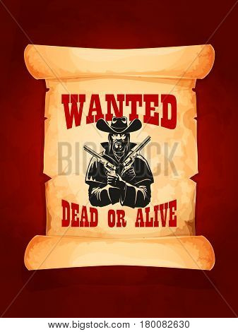 Wanted dead or alive criminal cowboy poster on old paper scroll. Dangerous western cowboy with gun or revolver wearing hat and coat. Wild West reward poster, american robber or gangster banner design