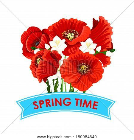 Spring Time quote with poppy flowers bunch for greeting poster. Vector design of floral wreath of blooming spring cherry blossom or sakura bouquet for springtime holidays seasonal quotes and wishes