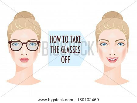 Two girls portraits: one in glasses and one without. And words: how to take the glasses off. The problem of bad vision. Vector illustration.