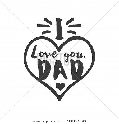 Isolated Happy fathers day quotes on the white background. I love you, Dad. Congratulations Papa label, badge vector. Daddy elements for your design.