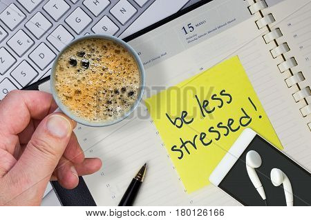 Paper Note With The Words - Be Less Stress - In Business Desk. How To Get Better Concept