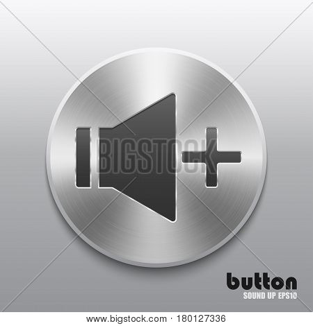 Round speaker button for increase sound with brushed metal aluminum texture and isolated on gray background