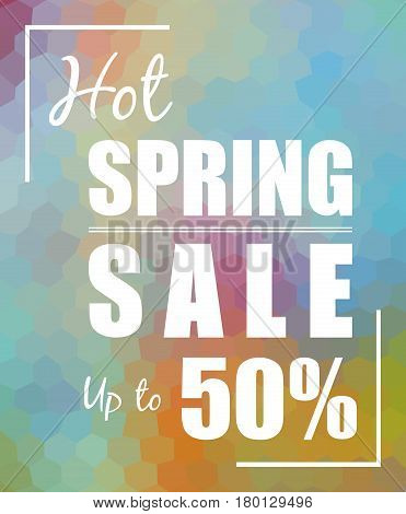 Hot Spring Sale up to 50% over polygonal mosaic background with color flow effect