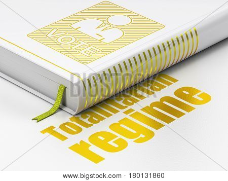 Politics concept: closed book with Gold Ballot icon and text Totalitarian Regime on floor, white background, 3D rendering