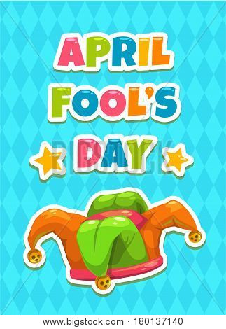April Fool s day greeting card template. Funny cartoon illustration with Jesters hat and slogan on blue background. Vector banner with Jokers cap.