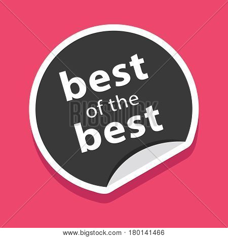 Round sticker template with bent edg in the form of a heart, with the inscription the best of the best. Suitable for the promotional product, emblem, etiquette. Vector illustration on pink background