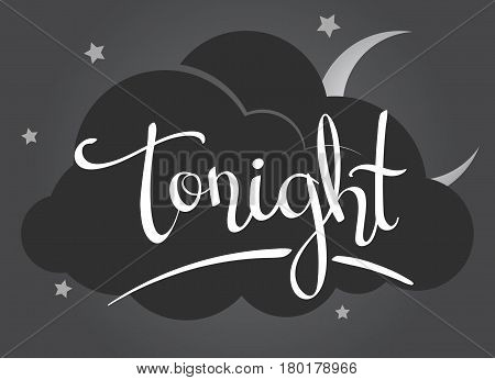Hand-written lettering calligraphic word - Tonight- isolated on a gray background with a dark cloud in the night sky. Vector illustration