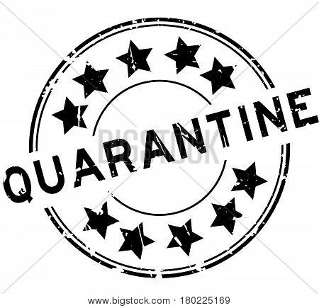Grunge black quarantine with star icon round rubber seal stamp on white background