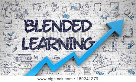 Blended Learning - Development Concept. Inscription on the White Brick Wall with Hand Drawn Icons Around. White Brick Wall with Blended Learning Inscription and Blue Arrow. Improvement Concept.