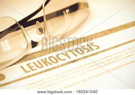 Leukocytosis - Printed Diagnosis on Red Background and Specs Lying on It. Medicine Concept. Blurred Image. 3D Rendering.