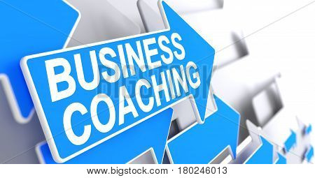 Business Coaching - Blue Pointer with a Inscription Indicates the Direction of Movement. Business Coaching, Message on Blue Cursor. 3D Render.